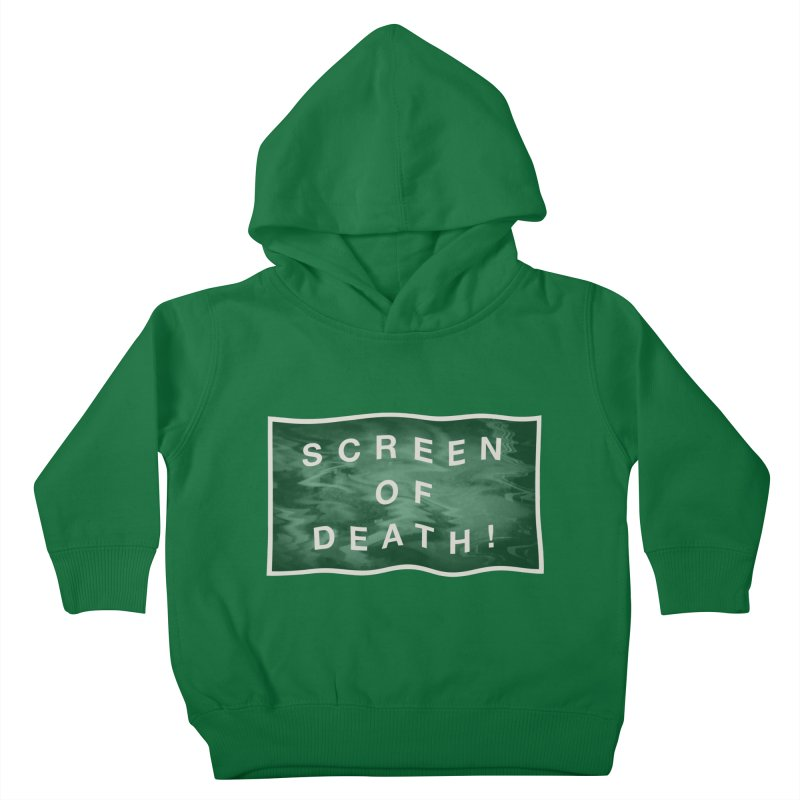 Screen of Death! Kids Toddler Pullover Hoody by Variable Tees