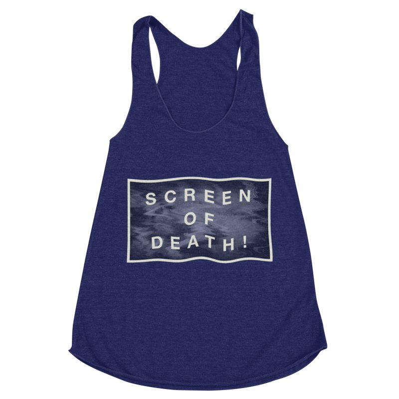 Screen of Death! Women's Racerback Triblend Tank by Variable Tees