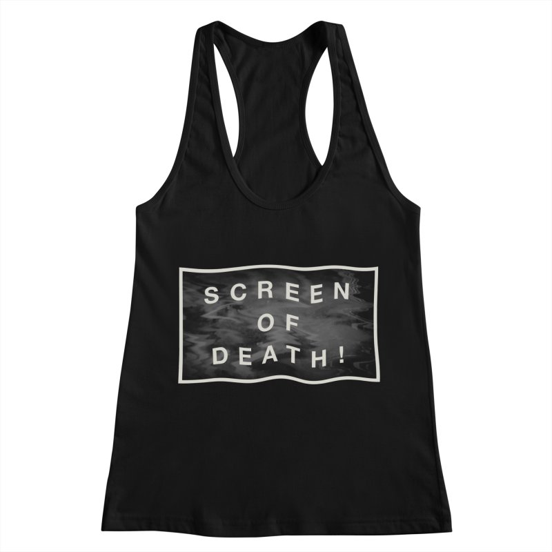 Screen of Death! Women's Tank by Variable Tees