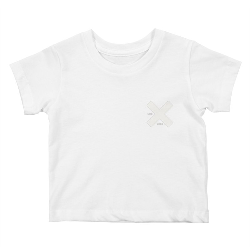USE LESS X Kids Baby T-Shirt by Variable Tees