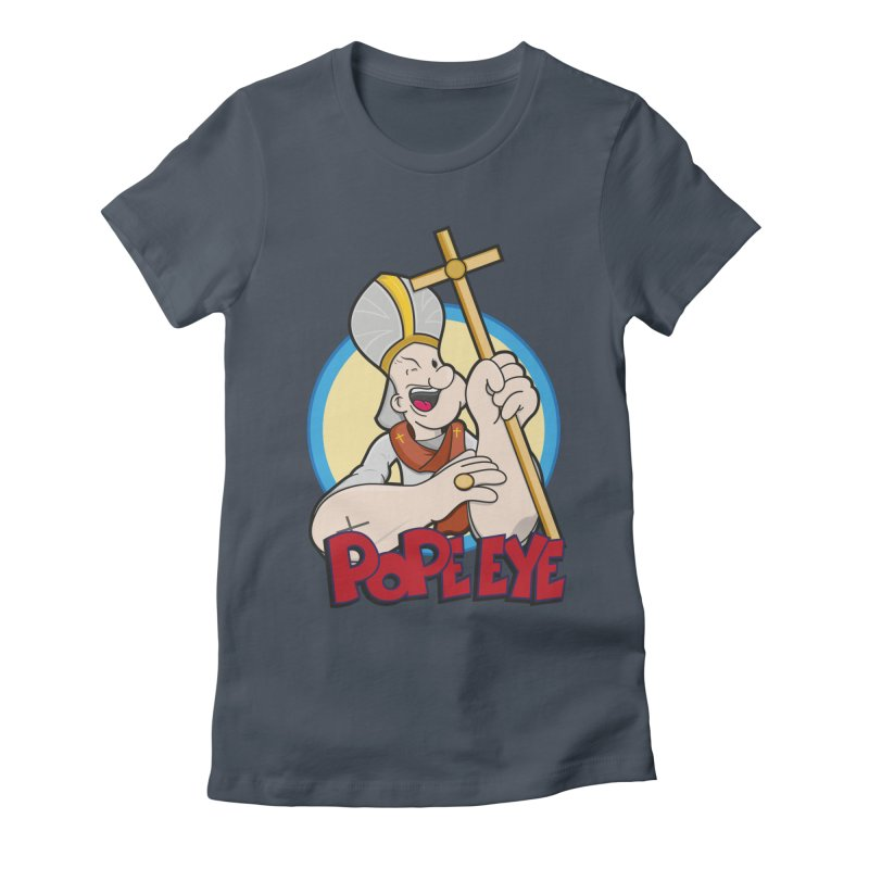 Pope Eye Women's T-Shirt by VarieTeez Designs