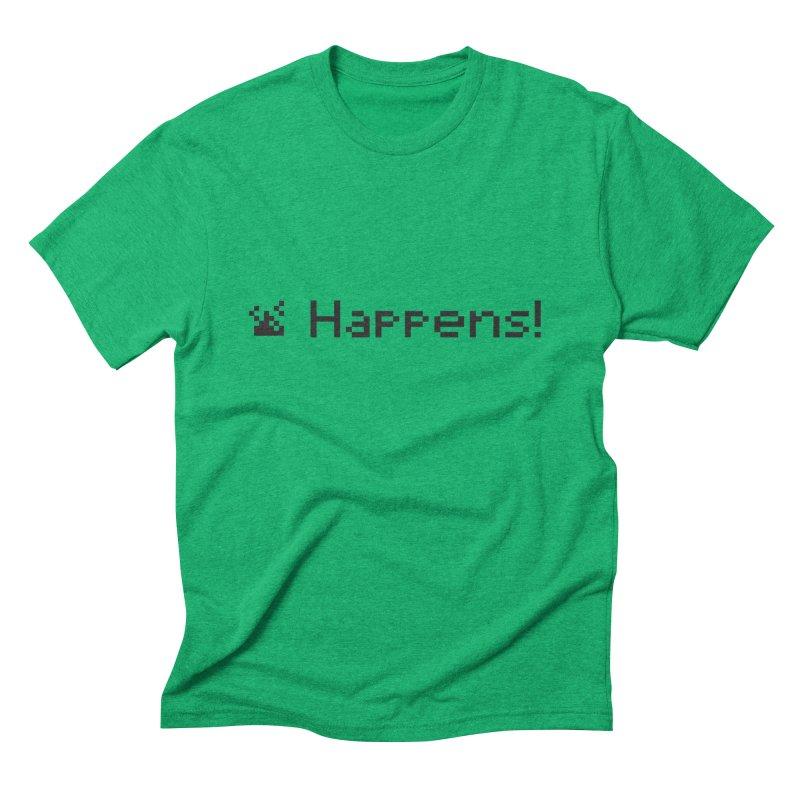 Shit happens! Men's Triblend T-Shirt by VarieTeez Designs