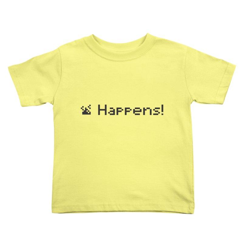 Shit happens! Kids Toddler T-Shirt by VarieTeez's Artist Shop