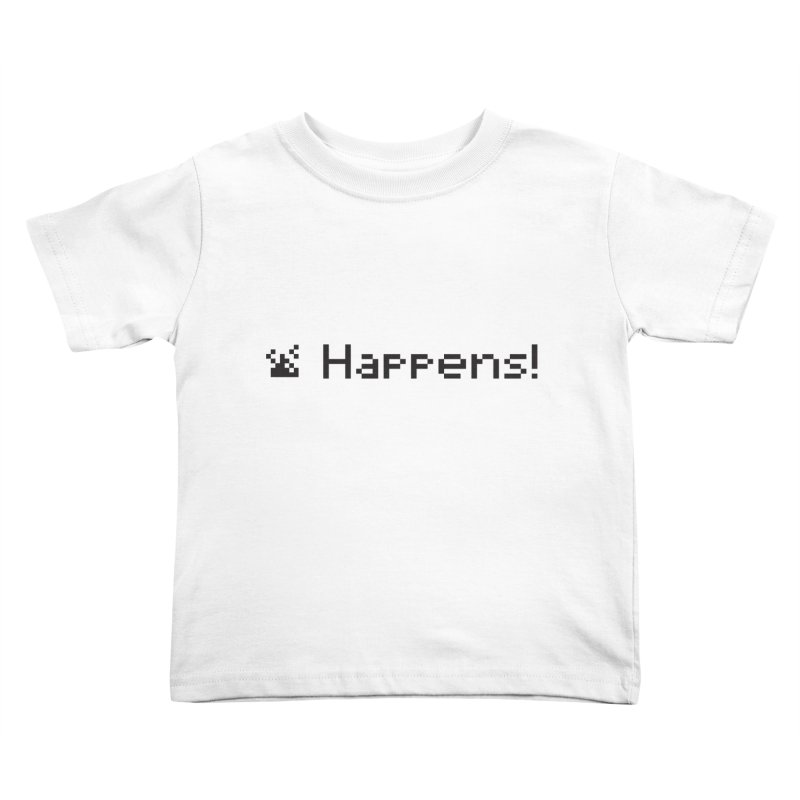 Shit happens! Kids Toddler T-Shirt by VarieTeez Designs