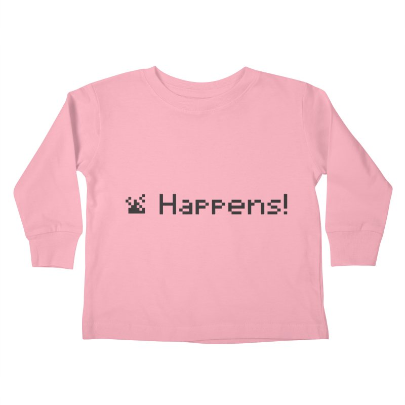 Shit happens! Kids Toddler Longsleeve T-Shirt by VarieTeez Designs