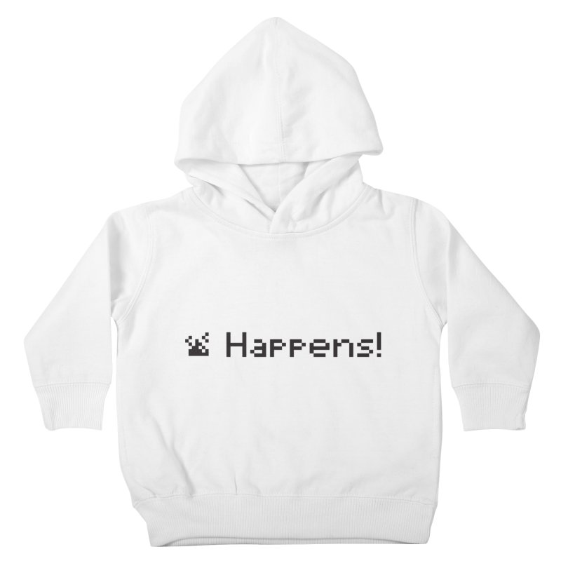 Shit happens! Kids Toddler Pullover Hoody by VarieTeez Designs