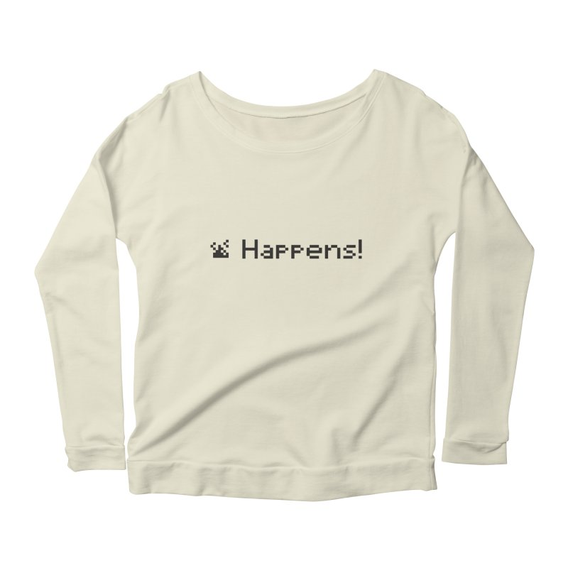 Shit happens! Women's Longsleeve Scoopneck  by VarieTeez's Artist Shop