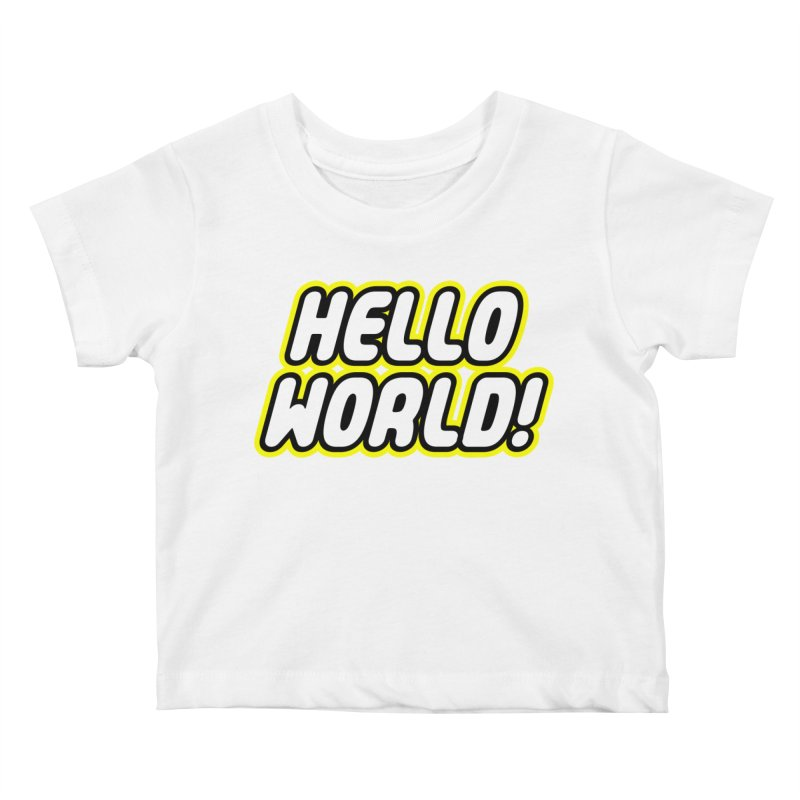 Hello World! Lego Kids Baby T-Shirt by Var x Apparel