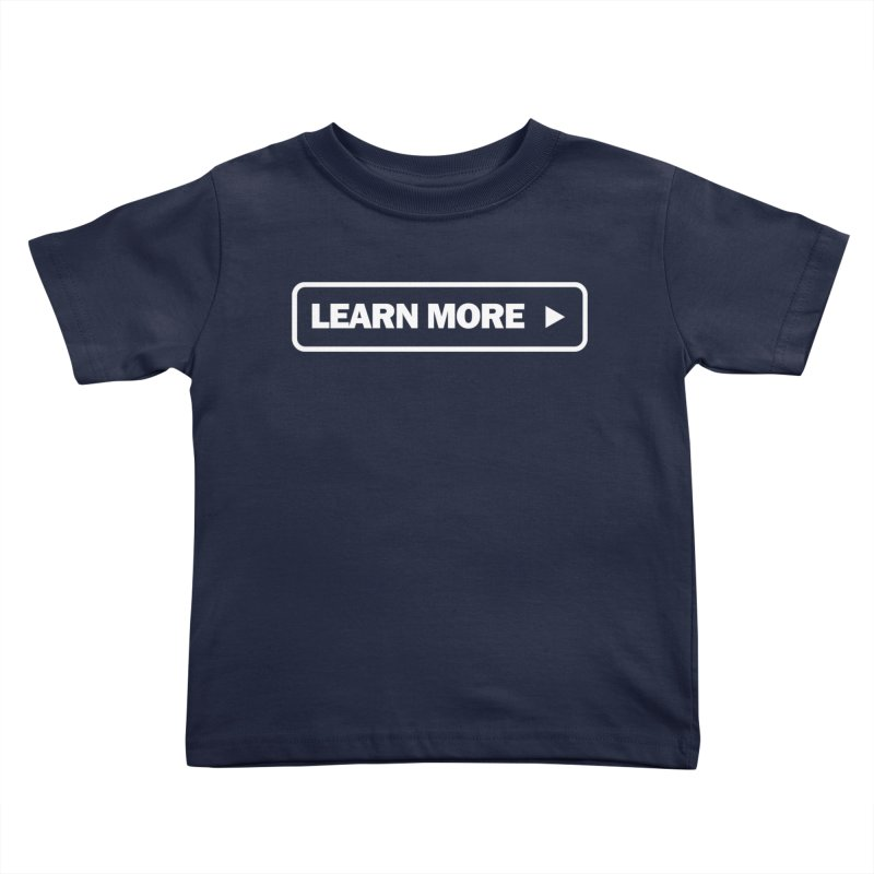 Learn More White Kids Toddler T-Shirt by Var x Apparel