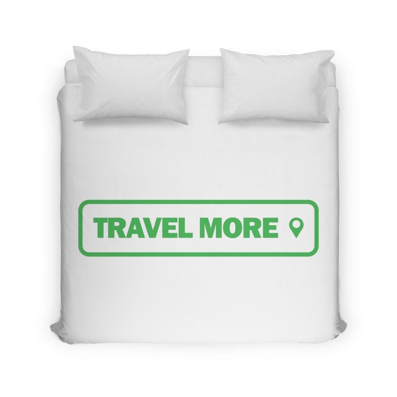 Travel More Home Duvet by Var x Apparel