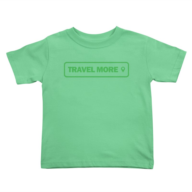 Travel More Kids Toddler T-Shirt by Var x Apparel