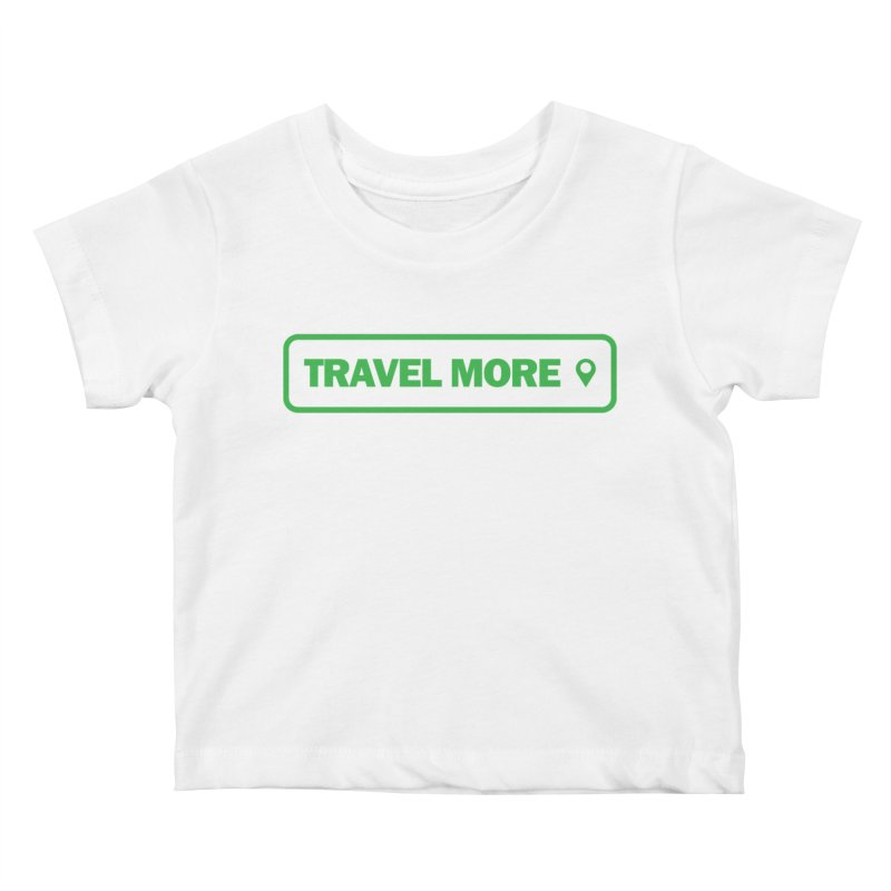 Travel More Kids Baby T-Shirt by Var x Apparel