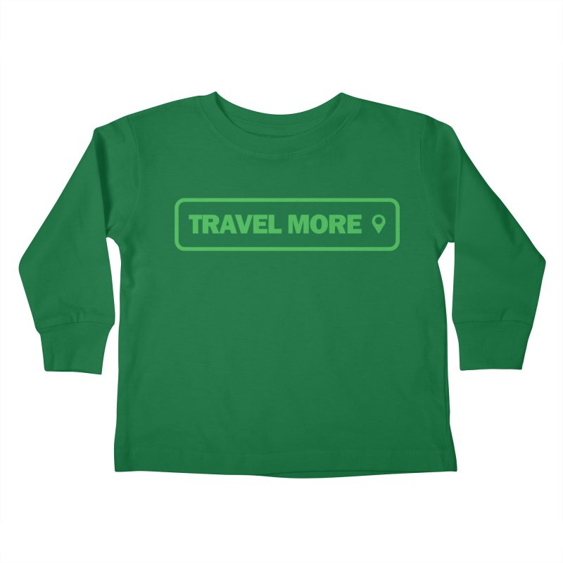 Travel More Kids Toddler Longsleeve T-Shirt by Var x Apparel
