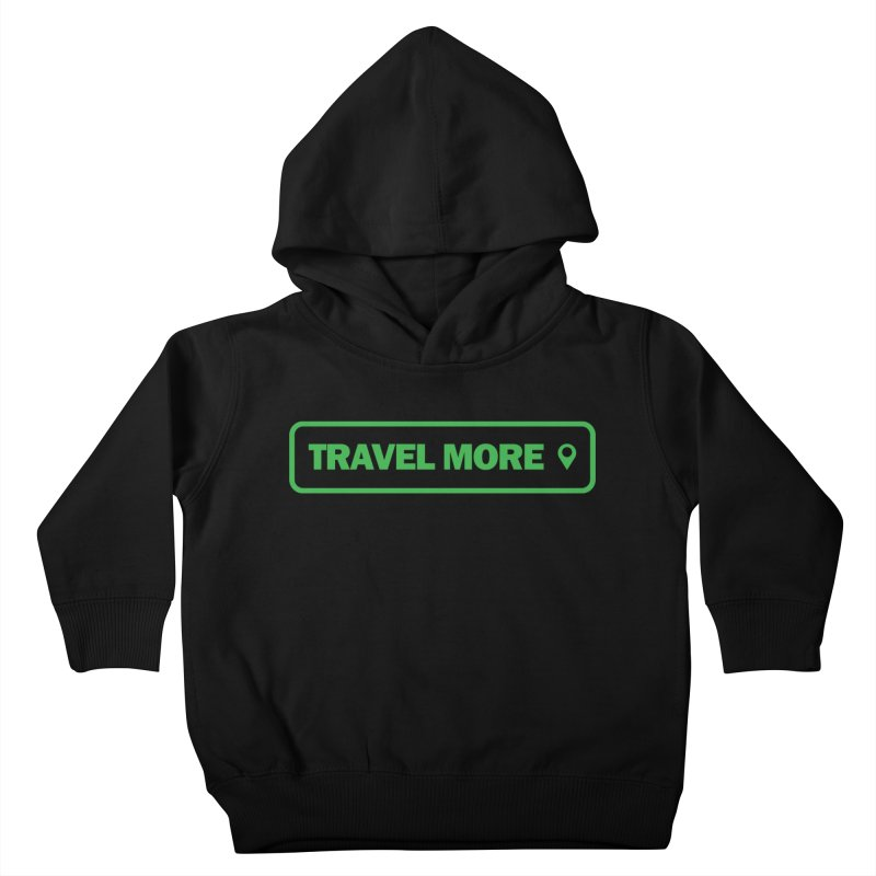 Travel More Kids Toddler Pullover Hoody by Var x Apparel