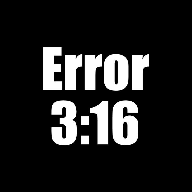 Error 3:16 by Var x Apparel
