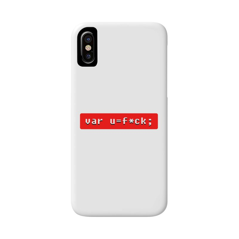 F*ck Accessories Phone Case by Var x Apparel