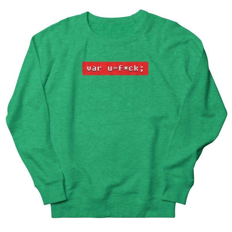 F*ck Women's French Terry Sweatshirt by Var x Apparel