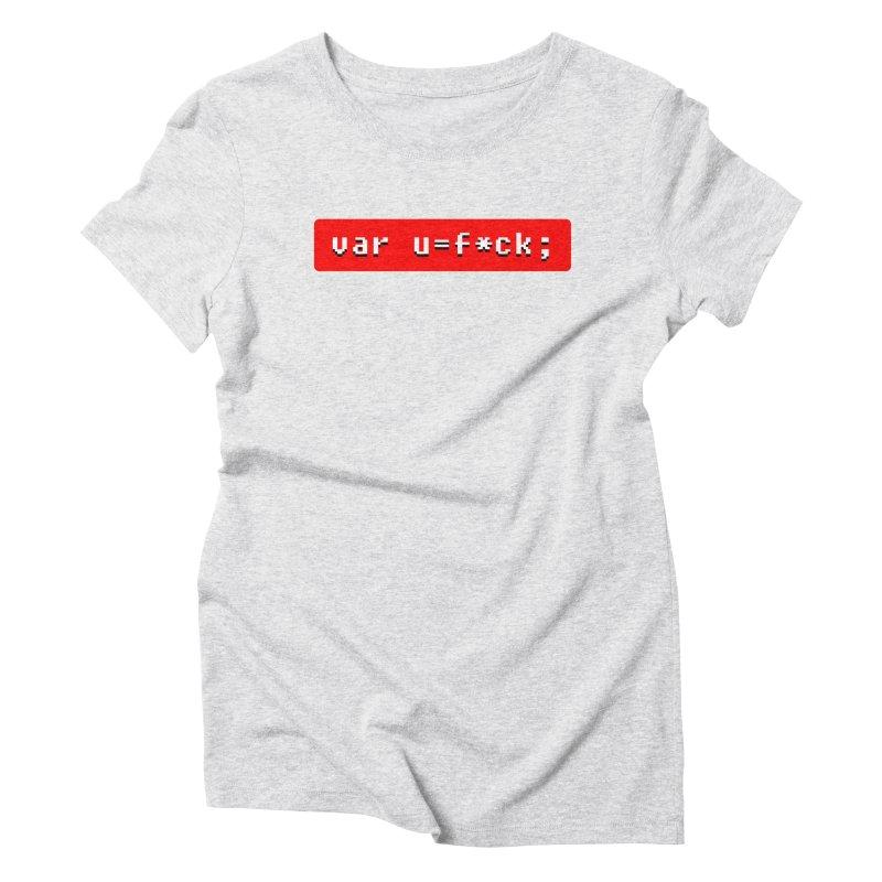F*ck Women's T-Shirt by Var x Apparel