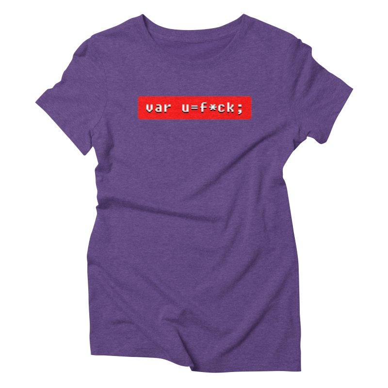 F*ck Women's Triblend T-Shirt by Var x Apparel