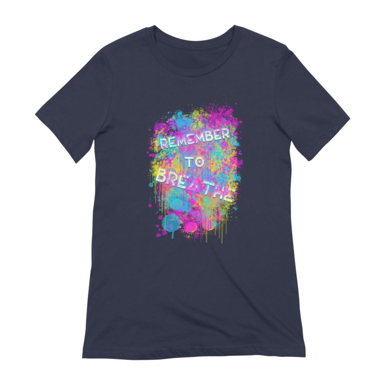 REMEMBER TO BREATHE (SPLATTER) Women's T-Shirt by VATTICA | OFFICIAL MERCH