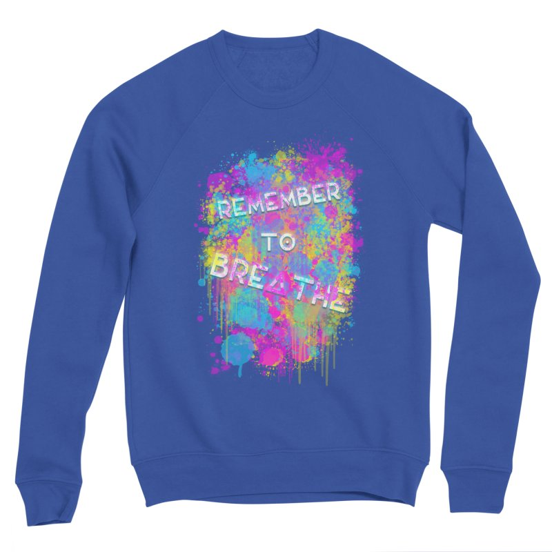 REMEMBER TO BREATHE (SPLATTER) Women's Sweatshirt by VATTICA | OFFICIAL MERCH