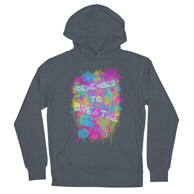 REMEMBER TO BREATHE (SPLATTER) Men's French Terry Pullover Hoody by VATTICA | OFFICIAL MERCH