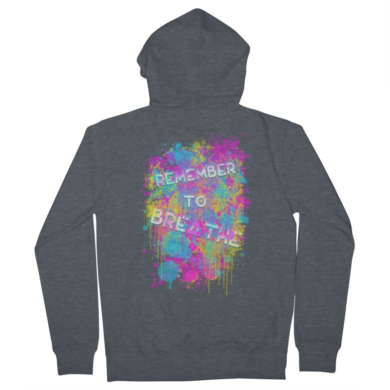 REMEMBER TO BREATHE (SPLATTER) Men's French Terry Zip-Up Hoody by VATTICA | OFFICIAL MERCH