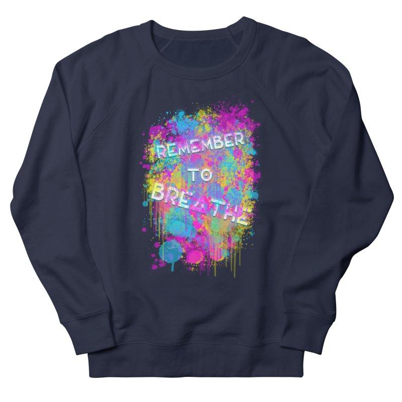 REMEMBER TO BREATHE (SPLATTER) Women's French Terry Sweatshirt by VATTICA | OFFICIAL MERCH
