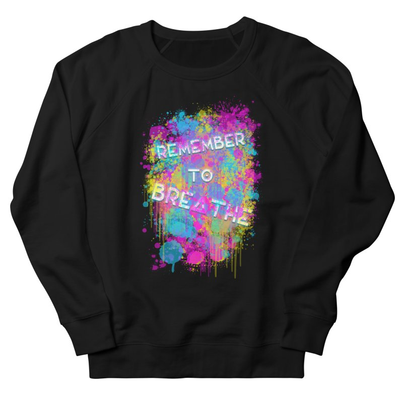 REMEMBER TO BREATHE (SPLATTER) Men's French Terry Sweatshirt by VATTICA | OFFICIAL MERCH