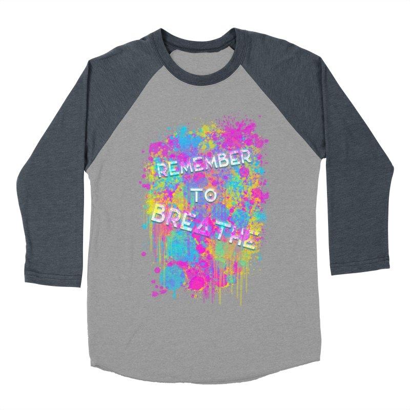 REMEMBER TO BREATHE (SPLATTER) Women's Baseball Triblend Longsleeve T-Shirt by VATTICA | OFFICIAL MERCH