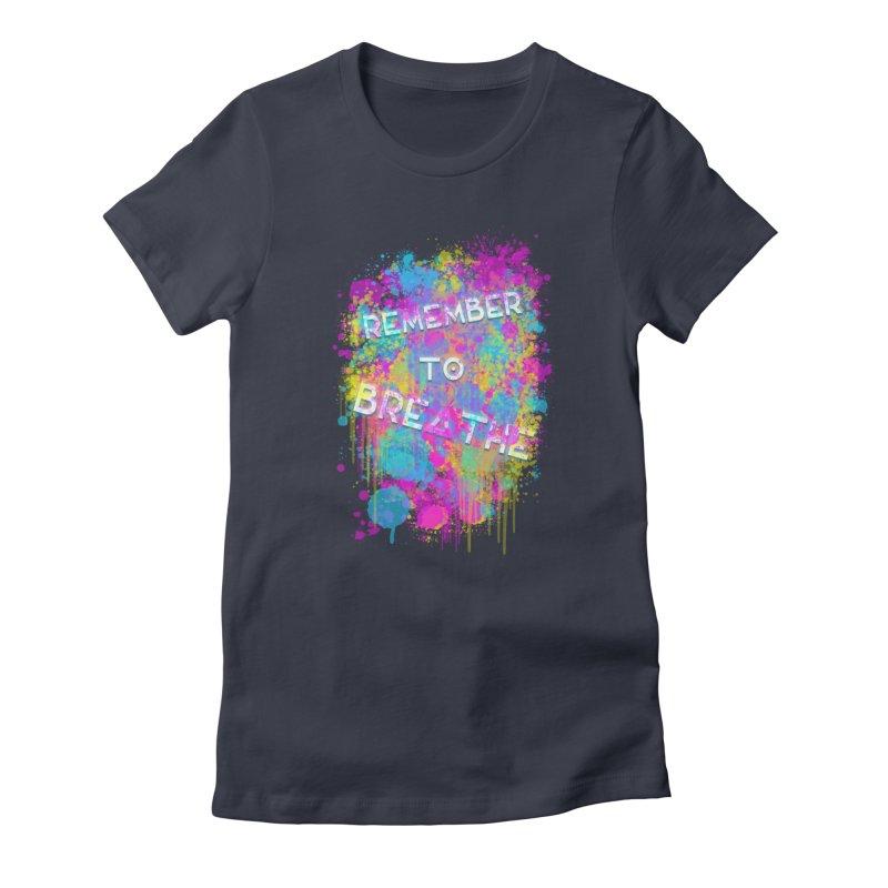 REMEMBER TO BREATHE (SPLATTER) Women's T-Shirt by VATTICA   OFFICIAL MERCH