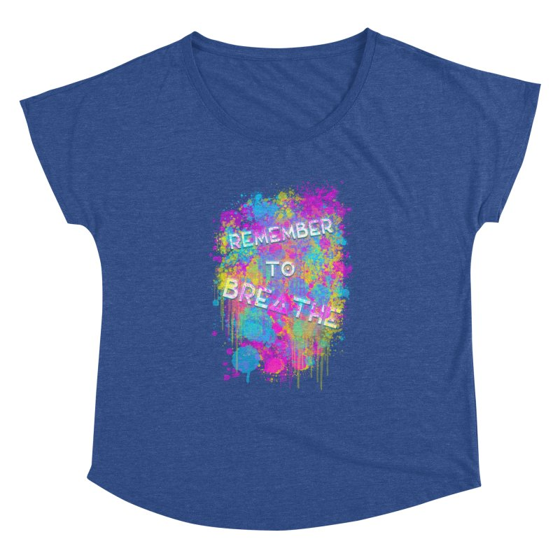 REMEMBER TO BREATHE (SPLATTER) Women's Dolman Scoop Neck by VATTICA | OFFICIAL MERCH