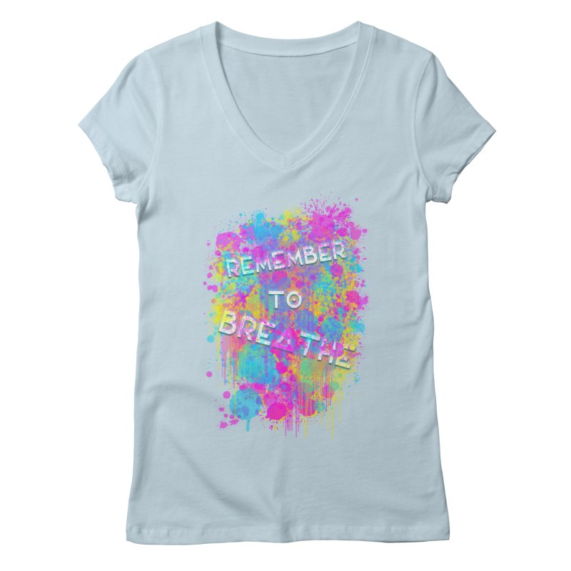 REMEMBER TO BREATHE (SPLATTER) Women's V-Neck by VATTICA | OFFICIAL MERCH