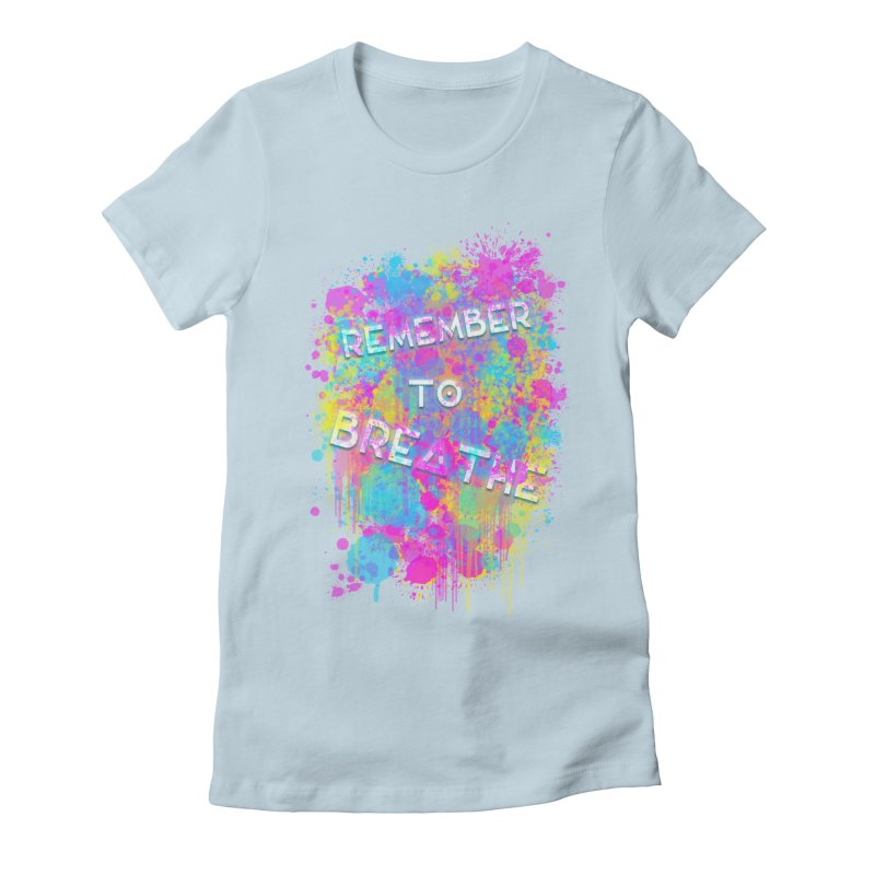 REMEMBER TO BREATHE (SPLATTER) Women's Fitted T-Shirt by VATTICA | OFFICIAL MERCH