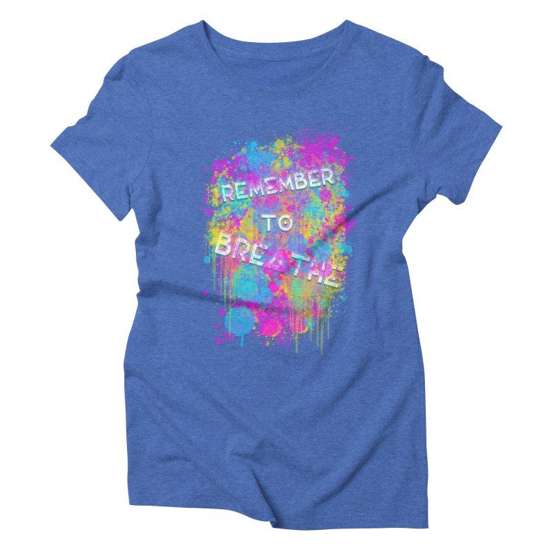 REMEMBER TO BREATHE (SPLATTER) Women's Triblend T-Shirt by VATTICA | OFFICIAL MERCH