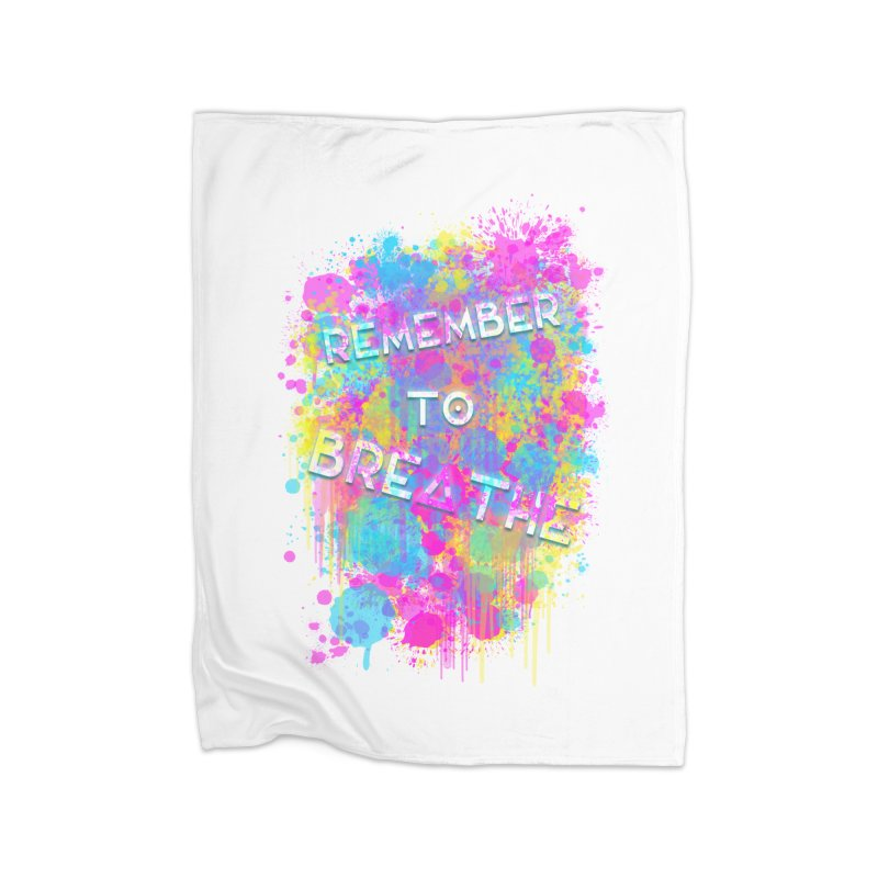 REMEMBER TO BREATHE (SPLATTER) Home Fleece Blanket Blanket by VATTICA | OFFICIAL MERCH