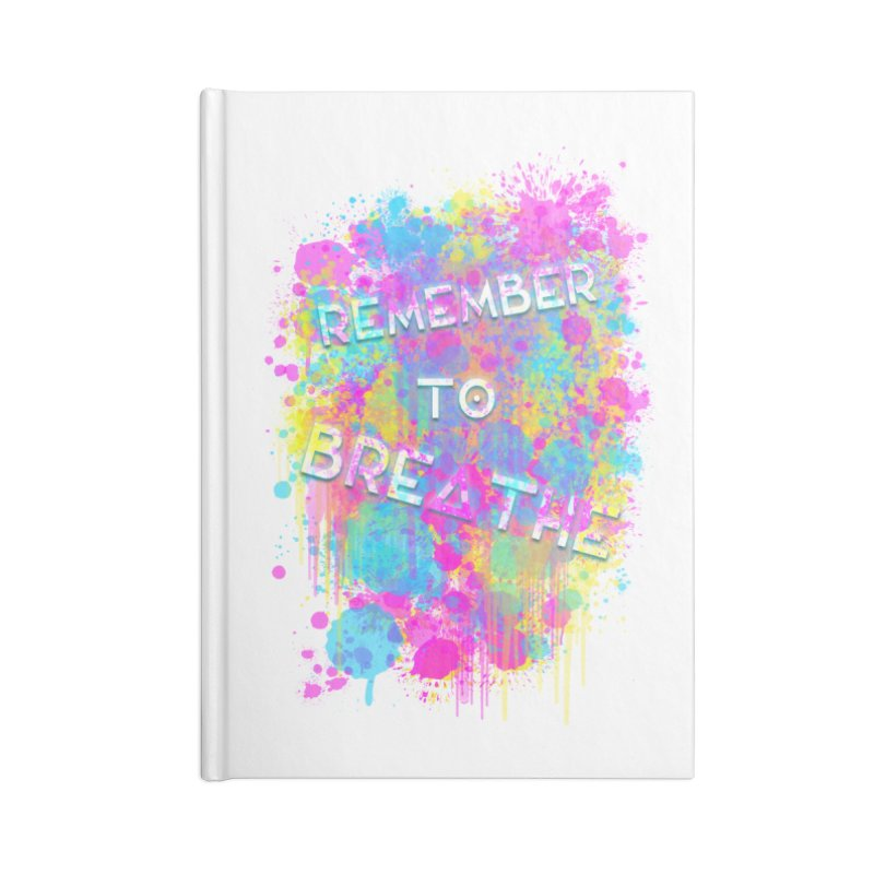 REMEMBER TO BREATHE (SPLATTER) Accessories Notebook by VATTICA | OFFICIAL MERCH