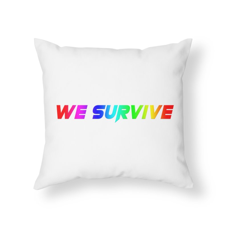 WE SURVIVE (LGBTQI PRIDE) Home Throw Pillow by VATTICA | OFFICIAL MERCH
