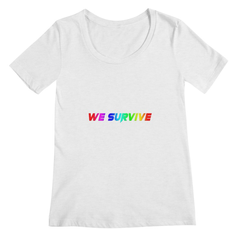 WE SURVIVE (LGBTQI PRIDE) Women's Scoop Neck by VATTICA | OFFICIAL MERCH