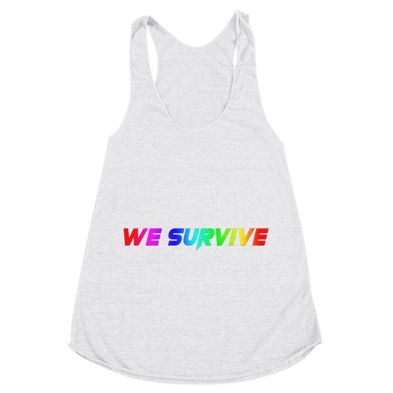 WE SURVIVE (LGBTQI PRIDE) Women's Racerback Triblend Tank by VATTICA | OFFICIAL MERCH
