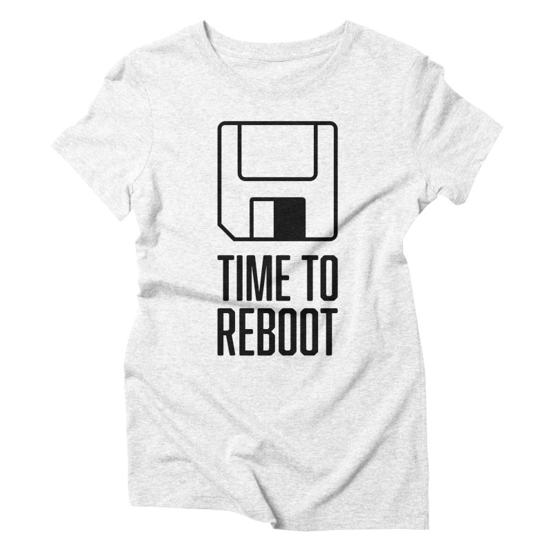 Time to Reboot Women's Triblend T-shirt by Vain & Virtue