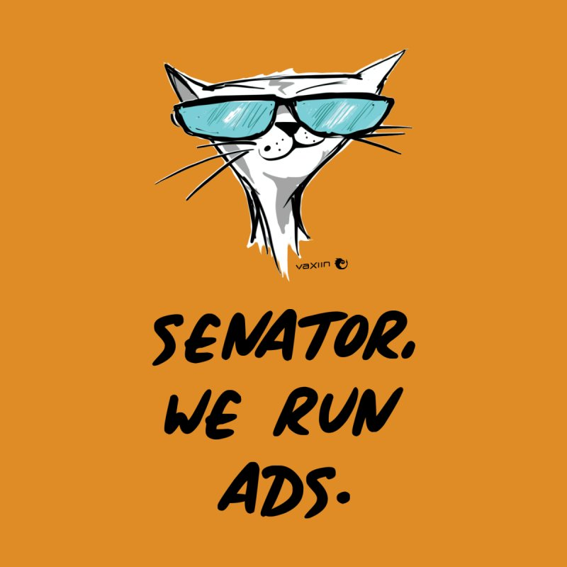 Cool White Cat - Senator, We Run Ads by vaxiin