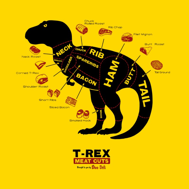 T-Rex Meat Cuts   by Victor Calahan