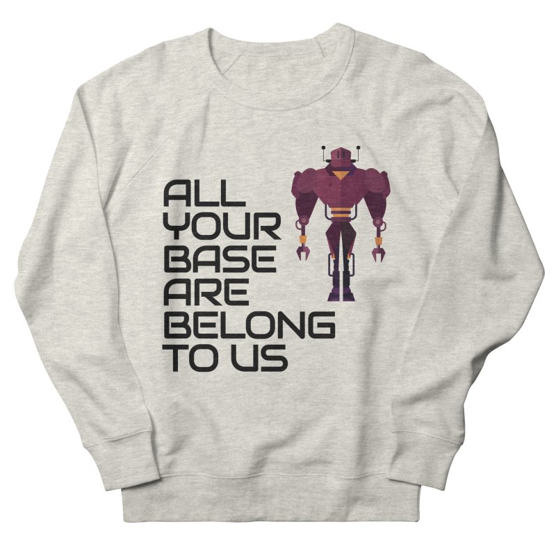 All Your Base (Black Text) Women's French Terry Sweatshirt by Vectors NZ