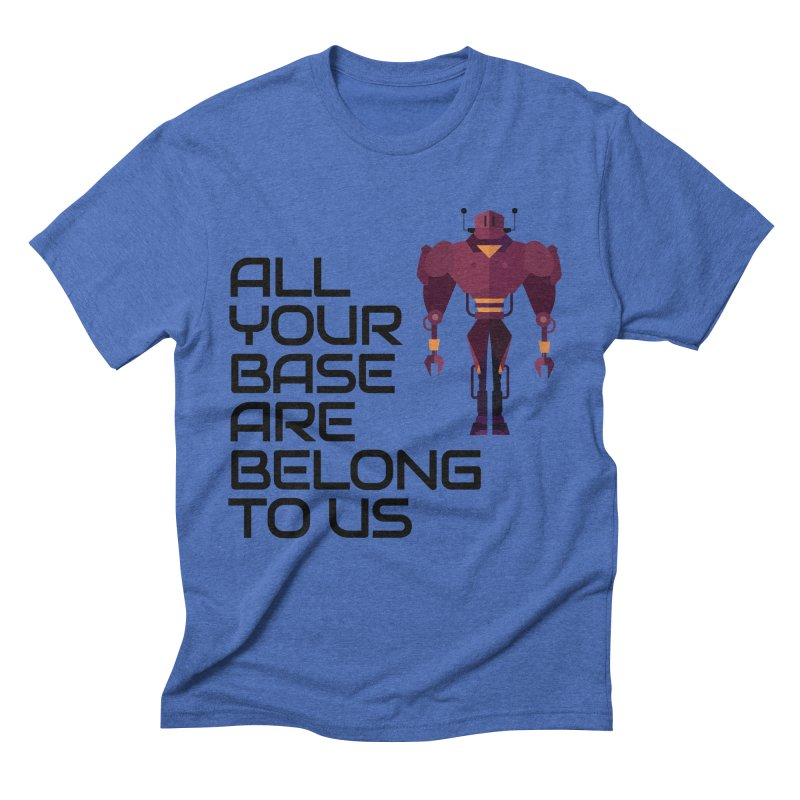 All Your Base (Black Text) Men's Triblend T-Shirt by Vectors NZ