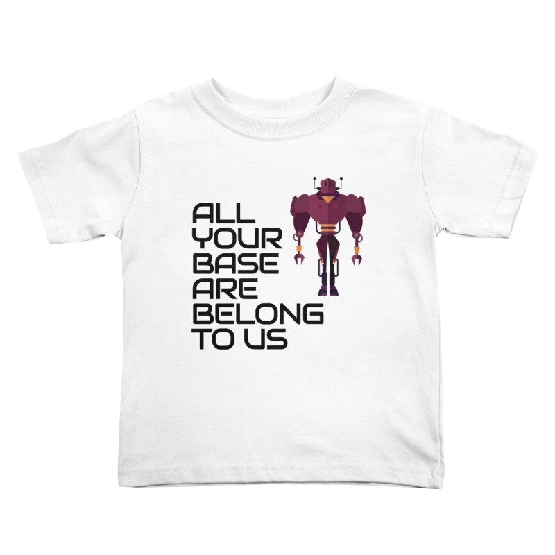 All Your Base (Black Text) Kids Toddler T-Shirt by Vectors NZ