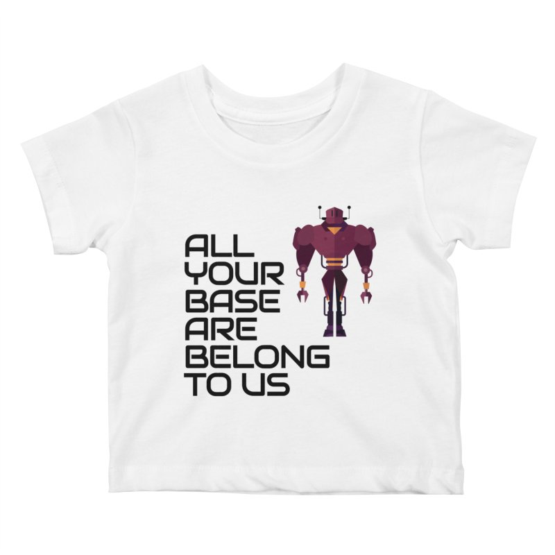 All Your Base (Black Text) Kids Baby T-Shirt by Vectors NZ