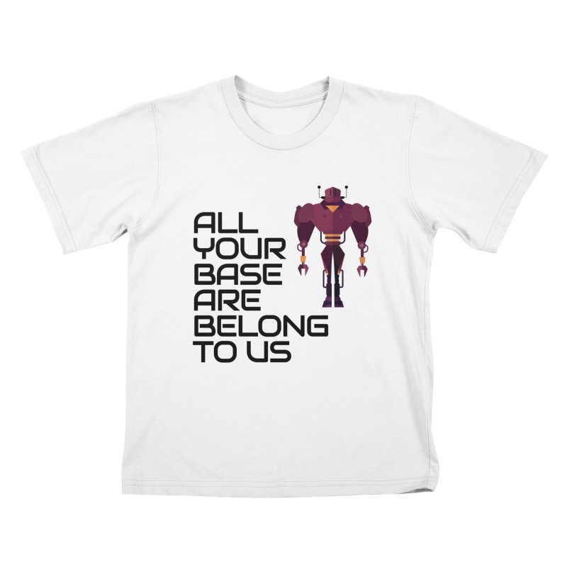All Your Base (Black Text) Kids T-Shirt by Vectors NZ