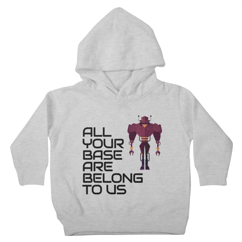 All Your Base (Black Text) Kids Toddler Pullover Hoody by Vectors NZ