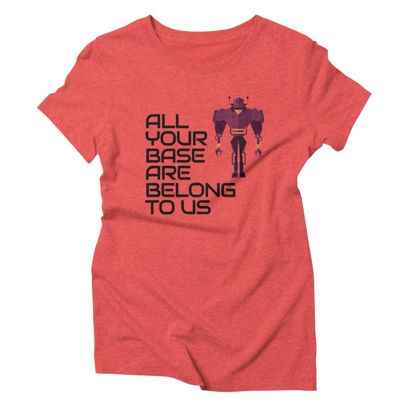 All Your Base (Black Text) Women's Triblend T-Shirt by Vectors NZ